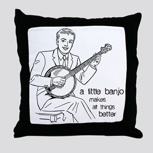 Little Banjo Makes All Things Better Throw Pillow